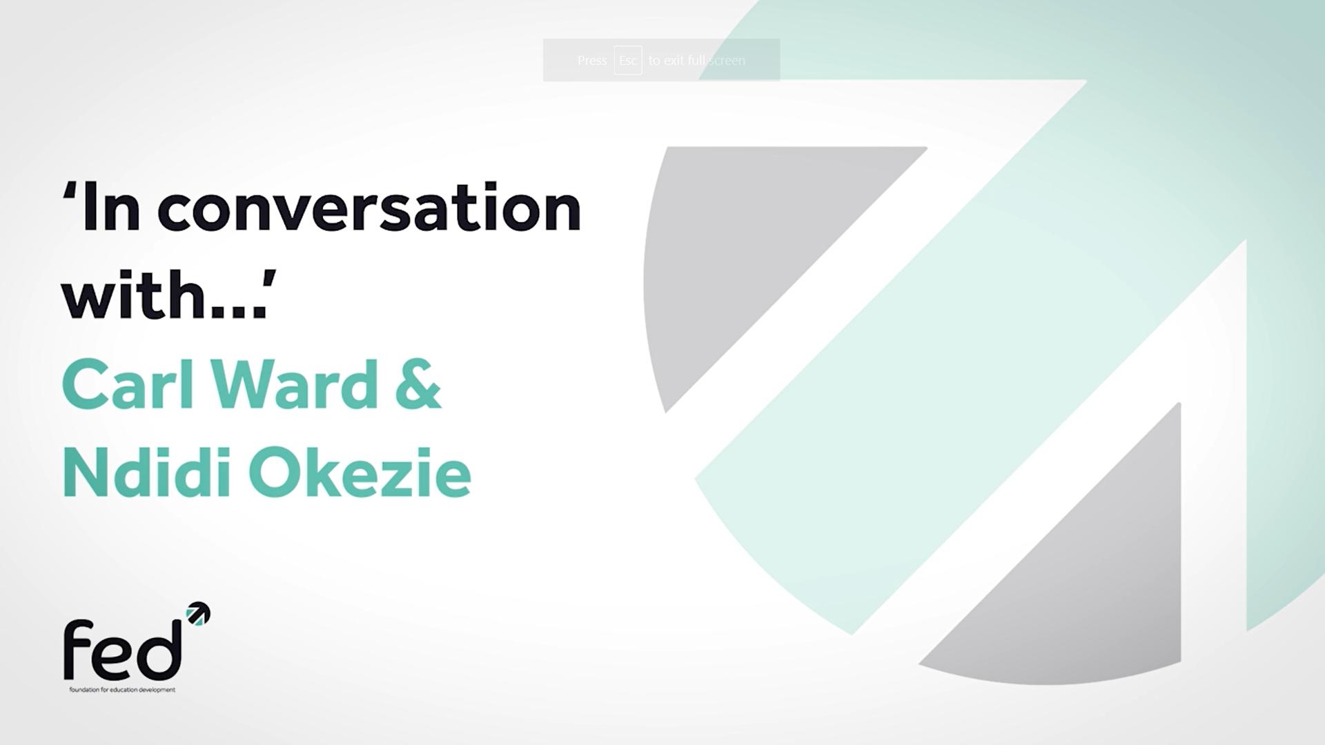 Ndidi Okezie 'In Conversation With' Carl Ward