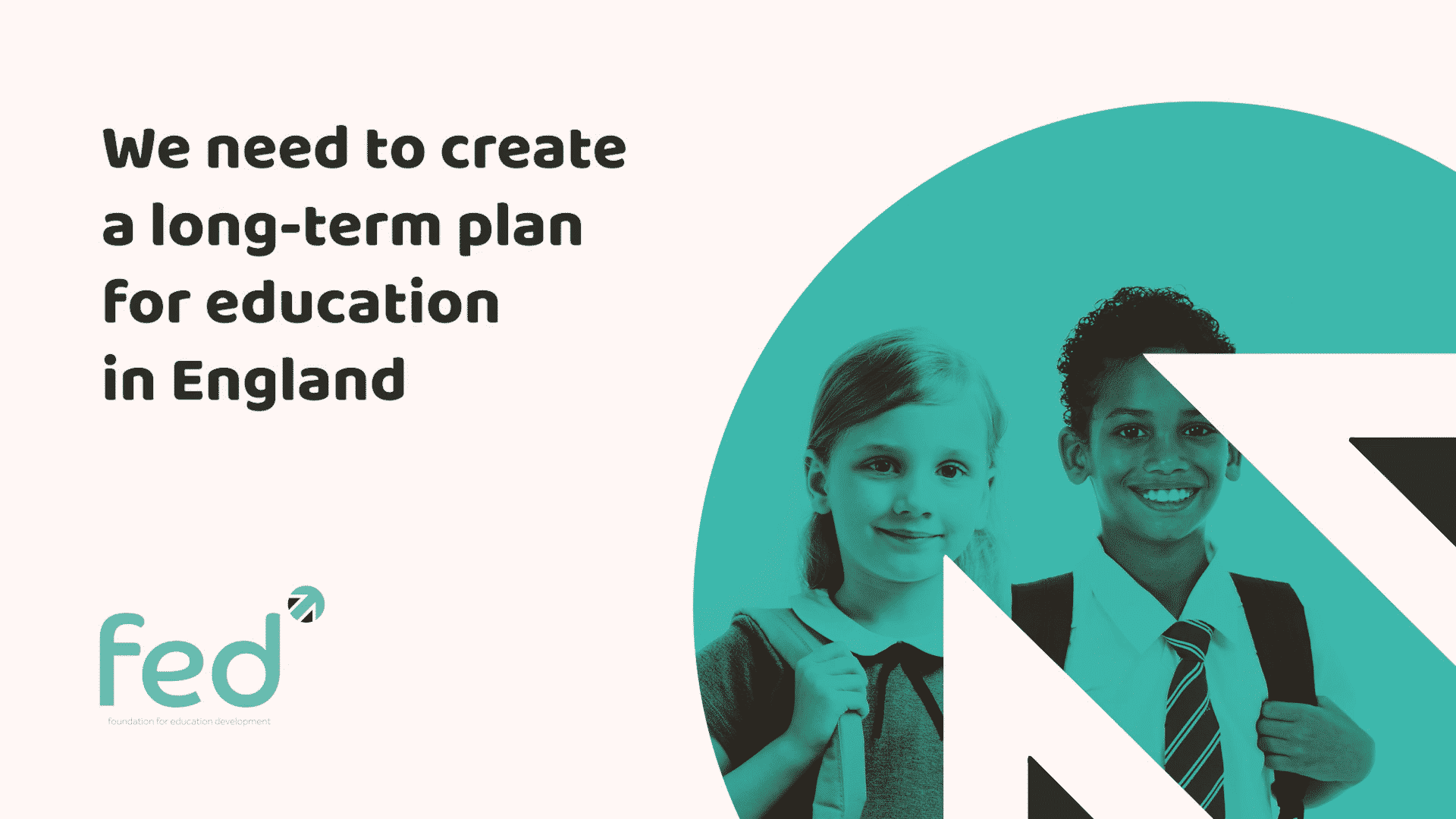 We need to create a long term plan for education in England
